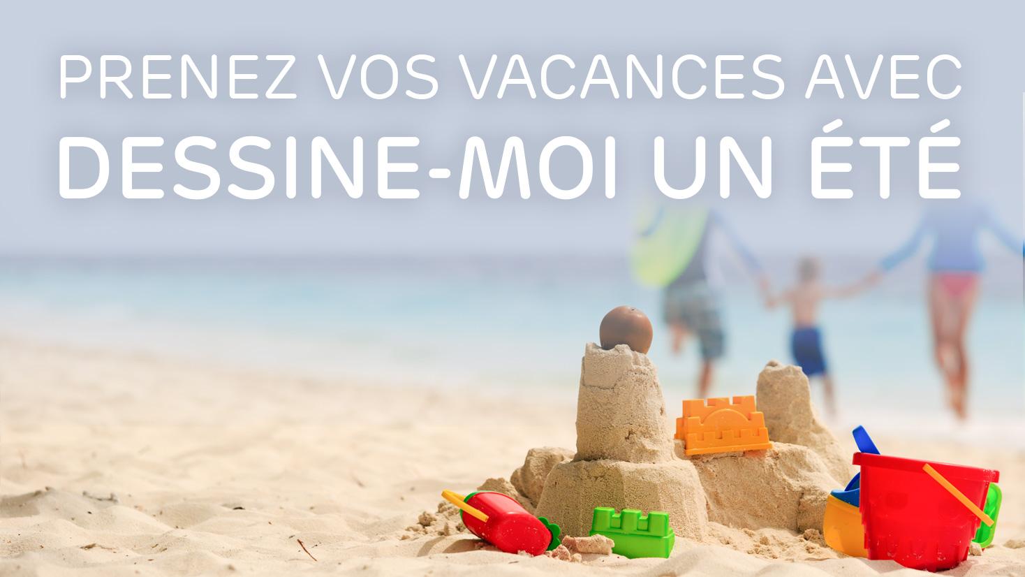 Prenez vos vacances avec Dessine-moi un été