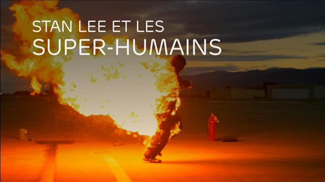 STAN LEE ET LES SUPER-HUMAINS