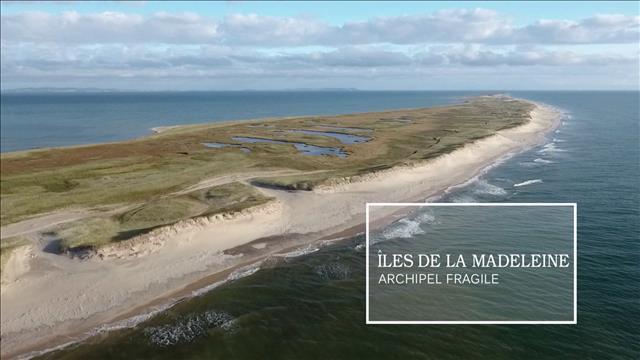Îles de la Madeleine : terre fragile