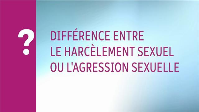 Quelles sont les différences entre le harcèlement sexuel et l'agression sexuelle?