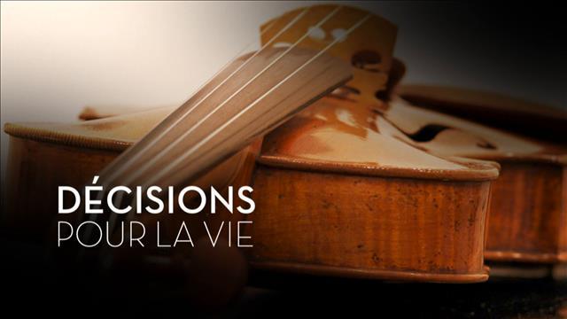 Une décision pour la vie