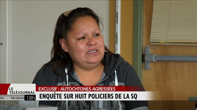 Autochtones agressées : enquête sur huit policiers