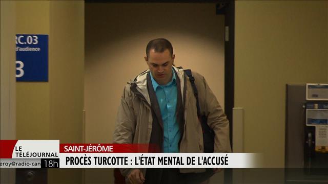 Procès Turcotte : l'état mental de l'accusé