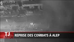 Reprise des combats à Alep