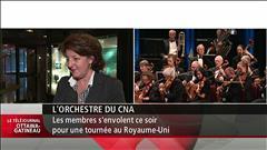 L'orchestre du CNA d'Ottawa s'envole mardi soir pour une tournée au Royaume-Uni