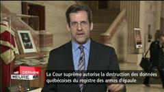 La destruction des données québécoises autorisée