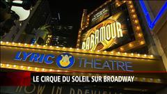 Pari réussi pour le Cirque du soleil sur Broadway?