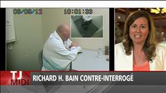 Le contre-interrogatoire de Richard Bain se poursuit