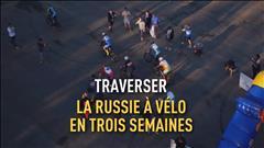 Traverser la Russie à vélo en trois semaines