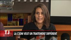 La CSDM veut un traitement différent