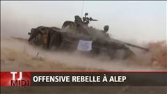 Offensive rebelle à Alep