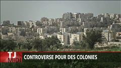 Controverse pour des colonies