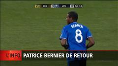 Patrice Bernier de retour, le reportage de Jacinthe Taillon
