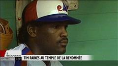 Tim Raines enfin admis au Temple de la renommée. Un reportage de Philippe Crépeau.