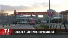 L'attentat en Turquie revendiqué