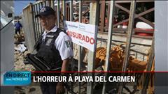 L'horreur à Playa del Carmen