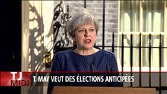 Theresa May veut des élections anticipées au Royaume-Uni