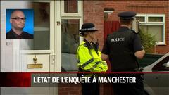 L'état de l'enquête à Manchester