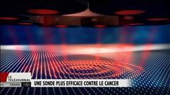 Une sonde pour s'attaquer au cancer