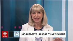 Ugo Fredette : report d'une semaine