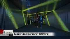 Dans les coulisses de C2 Montréal