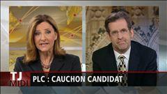 PLC : Cauchon candidat : Denis Ferland fait le point