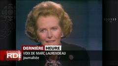 Le journaliste Marc Laurendeau relate le parcours politique de Margaret Thatcher