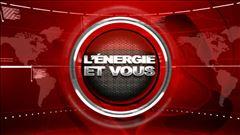L'énergie et vous - Capsule du 18 avril 2013