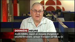 Lundi 8h - Entrevue avec le spécialiste de la sécurité ferroviaire, Allen Hamel