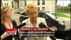 Mardi 13h - La première ministre du Québec, Pauline Marois, souligne les actions de son gouvernement à Lac-Mégantic.