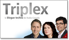 Triplex, le blogue techno de Radio-Canada