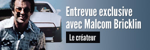 Entrevue exclusive avec Malcom Bricklin