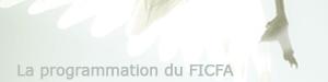 Consultez la programmation du FICFA
