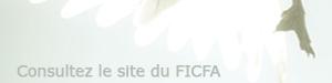 Consultez le site du FICFA