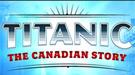 >Titanic, the Canadian Story, dossier de la CBC