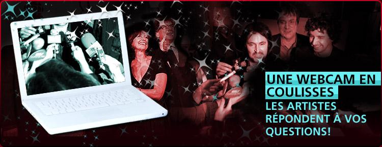 Une webcam en coulisses : les artistes répondent à vos questions!