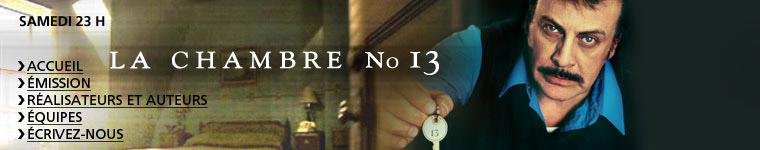 R alisateurs la chambre no 13 zone t l vision radio for Chambre 13 serie