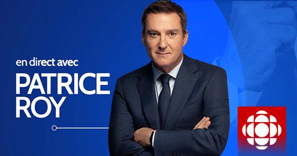 En Direct Avec Patrice Roy Ici Radio Canada Ca